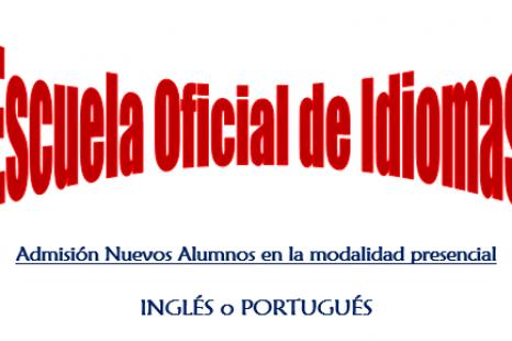 ESCUELA OFICIAL DE IDIOMAS. Admisión Nuevos Alumnos